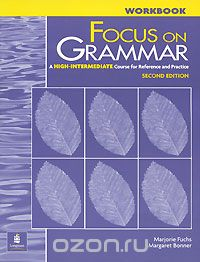 Focus on Grammar: A High-Intermediate Course for Reference and Practice: Workbook