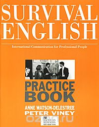 Survival English: Practice Book: International Communication for Professional People