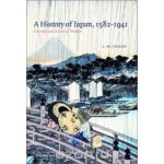 A History of Japan, 1582-1941 : Internal and External Worlds