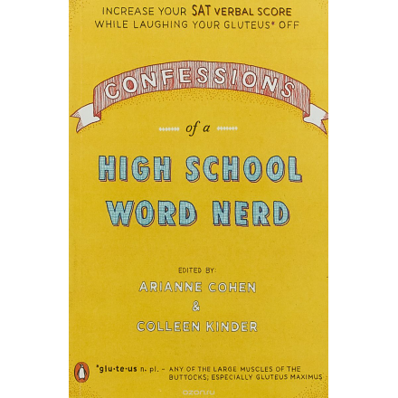 Confessions of a High School Word Nerd: Laugh Your Gluteus* Off and Increase Your SAT Verbal Score