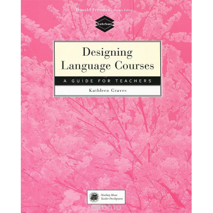 Designing Language Courses: A Guide for Teachers (TeacherSource): A Guide for Teachers (TeacherSource)