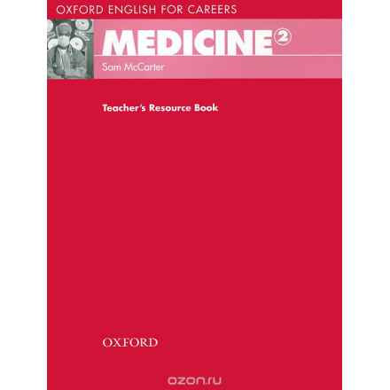 Oxford English for Careers: Medicine 2: Teachers Resource Book
